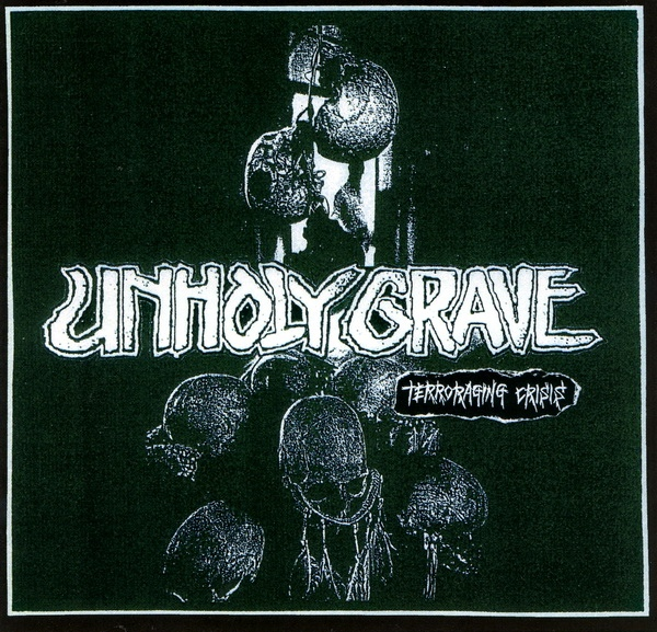 Unholy Grave - Terroraging Crisis - 2006
