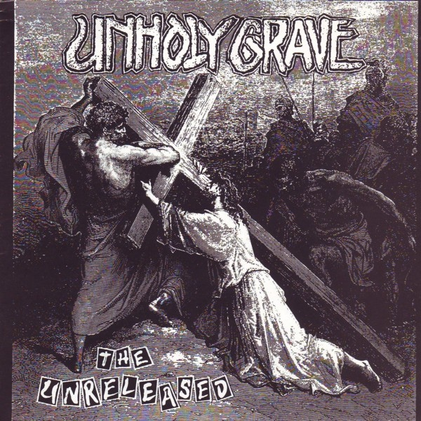 Unholy Grave - The Unreleased - 2001