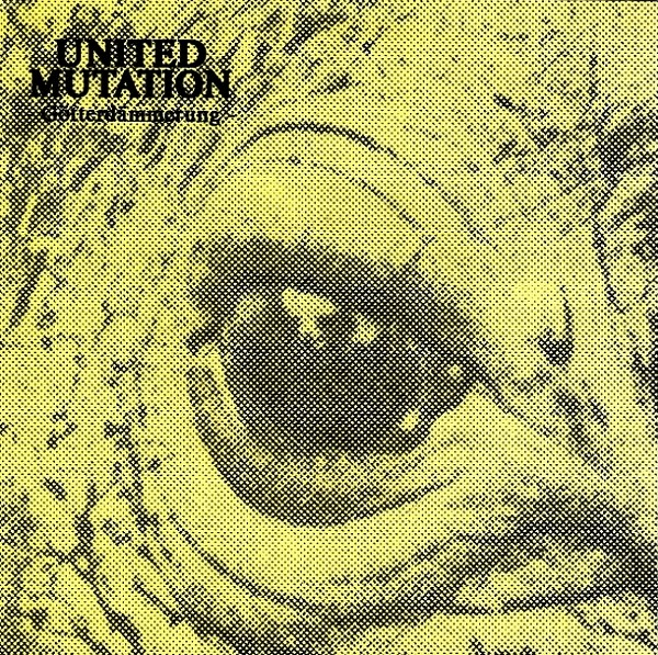 United Mutation - Götterdämmerung  7'' 1982/1987