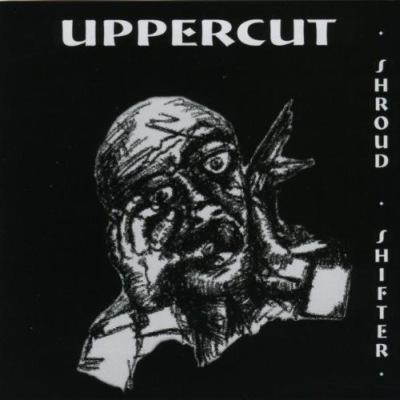 Uppercut - Shroud Shifter 2001