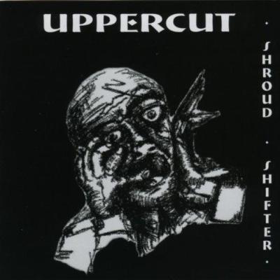 Uppercut - Shroud Shifter 2001