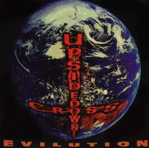 Upsidedown Cross - Evilution - 1993