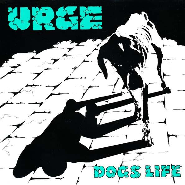 Urge - Dogs Life 7'' 1989