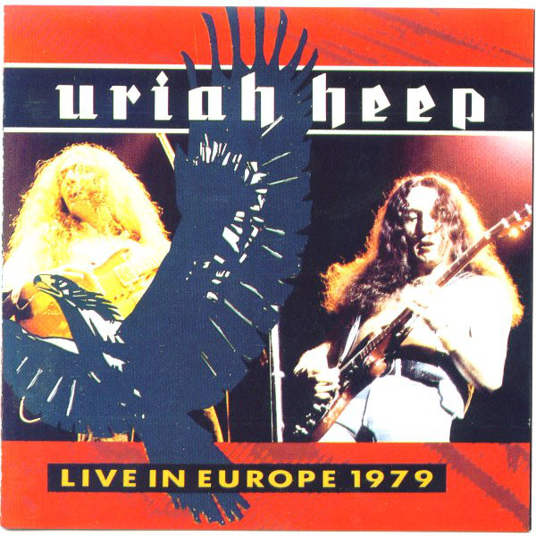 Uriah Heep - Live In Europe 1979 - 1986