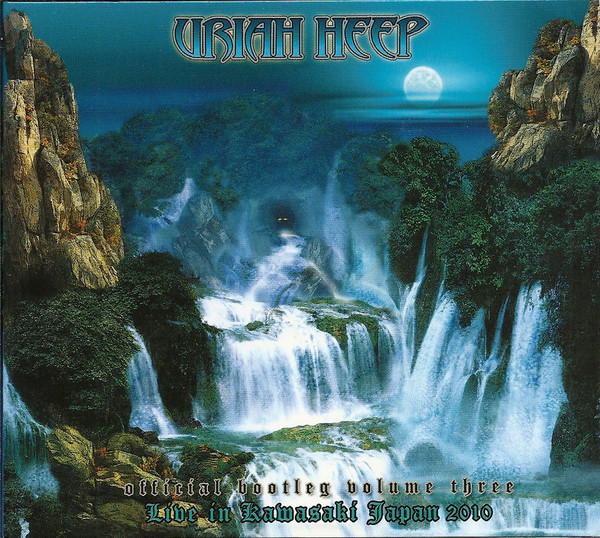 Uriah Heep - Official Bootleg Volume Three: Live In Kawasaki Japan 2010 - 2011