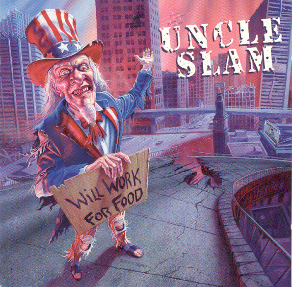 Uncle Slam - Will Work For Food - 1993