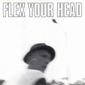 Various - Flex Your Head - 1985