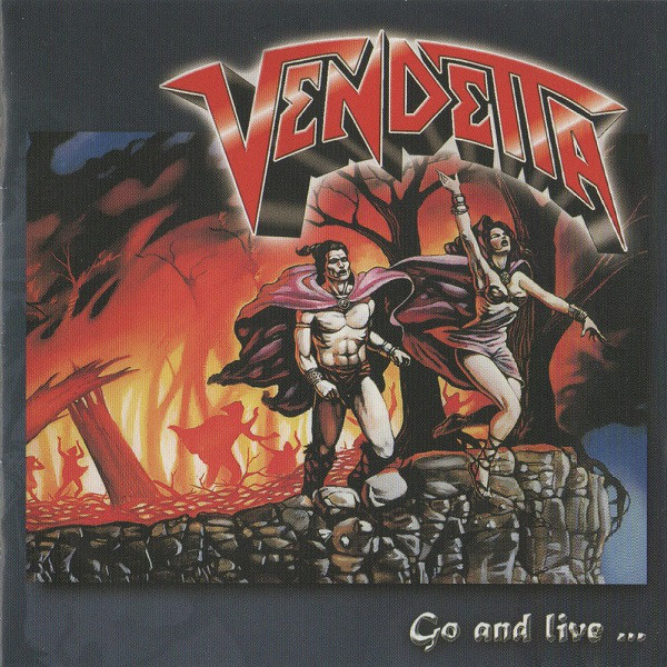 Vendetta - Go And Live......Stay And Die - 1987