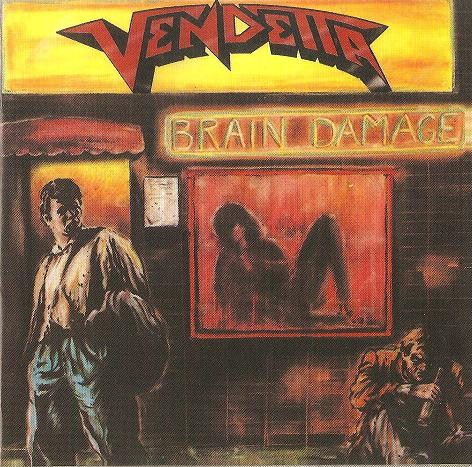 Vendetta - Brain Damage - 1989
