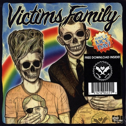 Victims Family - Have A Nice Day 7'' 2012