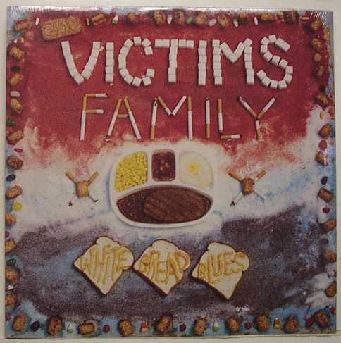 Victims Family - White Bread Blues 1990