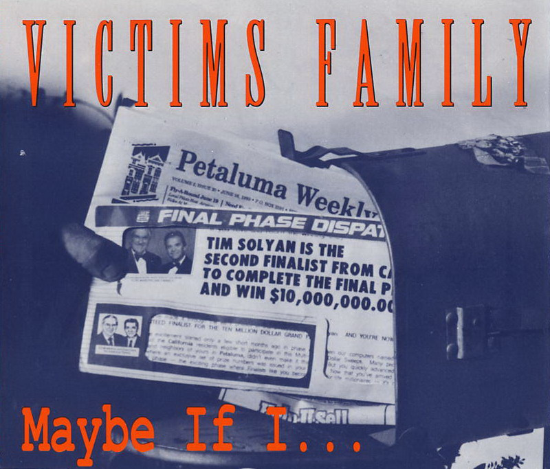 Victims Family - Maybe If I... 1993