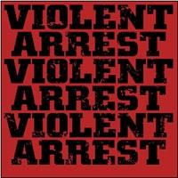 Violent Arrest - Minute Manifestos - 2010
