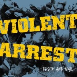 Violent Arrest - Tooth And Nail - 2011