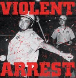 Violent Arrest - Violent Arrest - 2006/2007