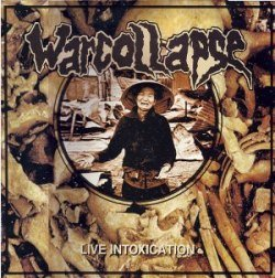 Warcollapse - Live Intoxication - 2004