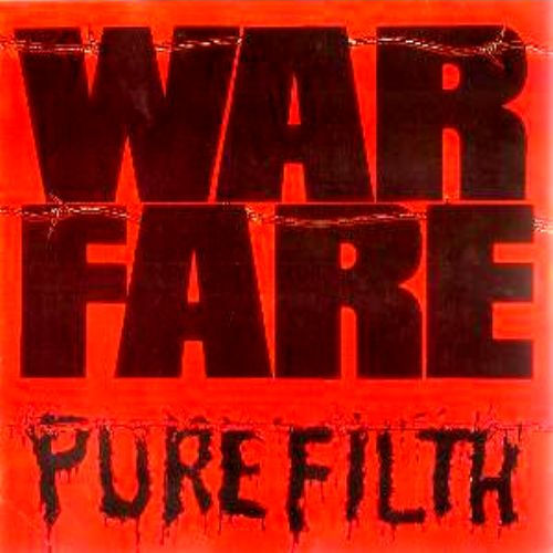 Warfare - Pure Filth - 1984