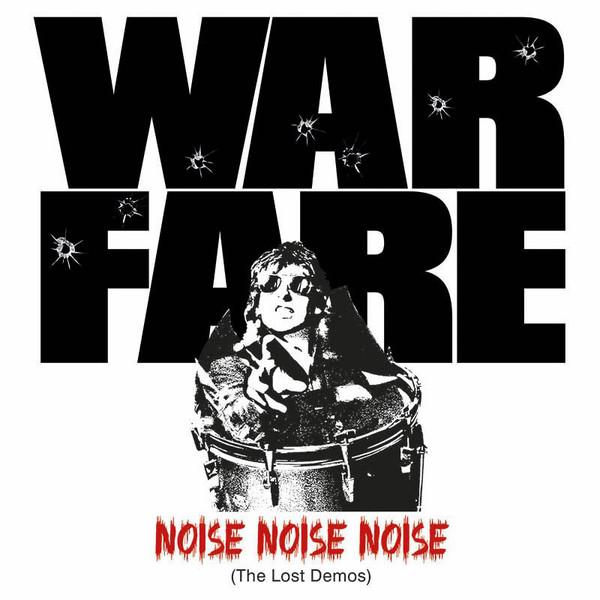 Warfare - Noise, Noise, Noise (The Lost Demos) - 2015