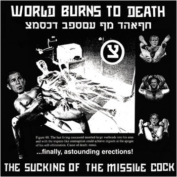World Burns To Death - The Sucking Of The Missile Cock + Human Meat... Tossed To The Dogs Of War - 2003