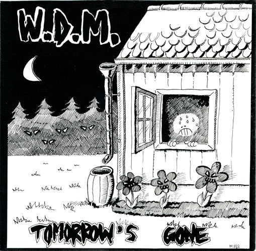 W.D.M. - Tomorrow's Gone - 1985