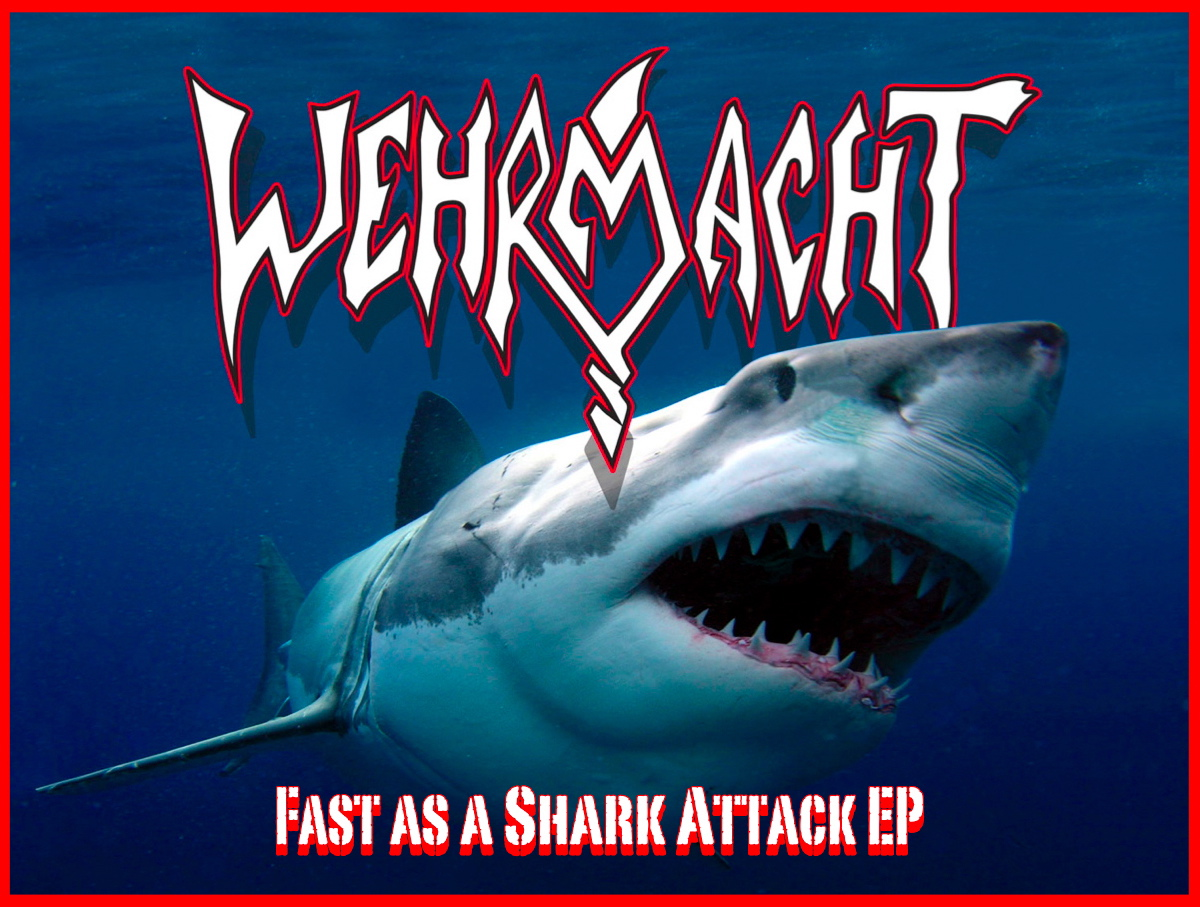 Wehrmacht - Fast As A Shark Attack - 2010