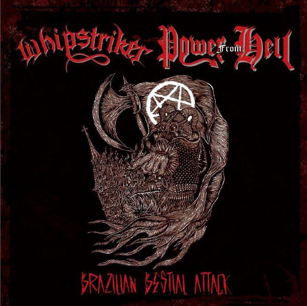 Whipstriker, Power From Hell - Brazilian Bestial Attack - 2013