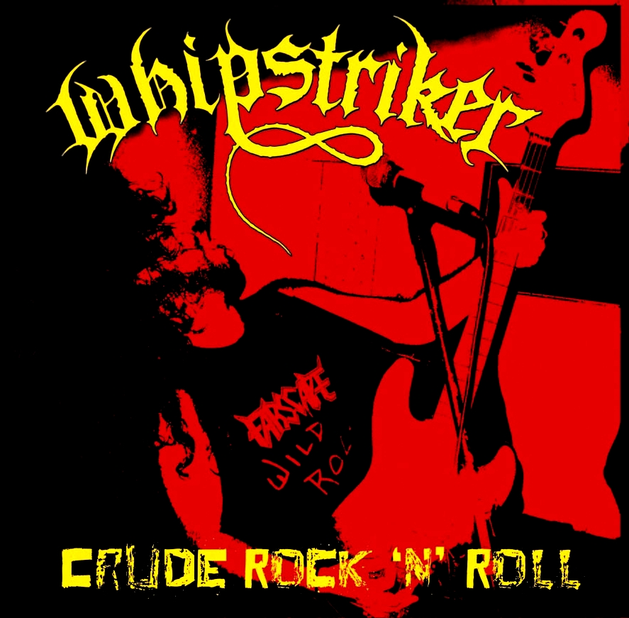 Whipstriker - Crude Rock 'N' Roll - 2010