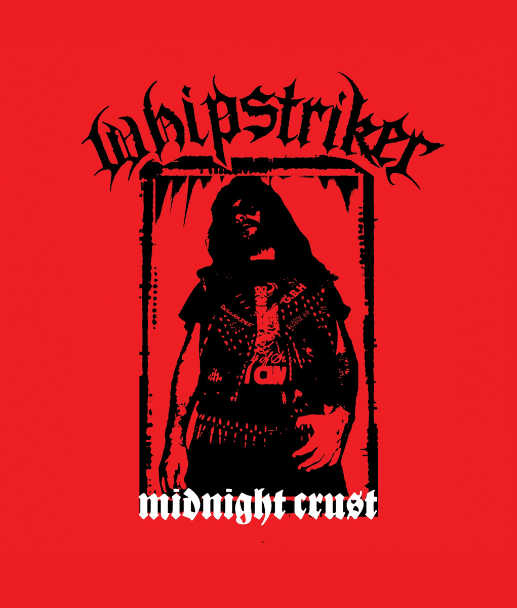 Whipstriker - Midnight Crust - 2014