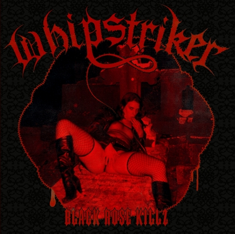 Whipstriker - Black Rose Killz - 2014