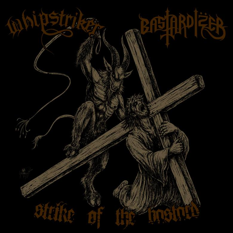 Whipstriker, Bastardizer - Strike Of The Bastard - 2015