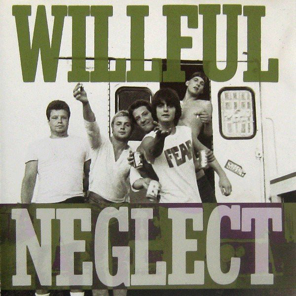 Willful Neglect - 1982-1984 - 2003