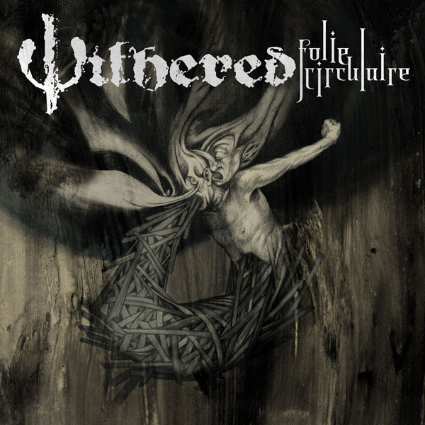 Withered - Folie Circulaire - 2008