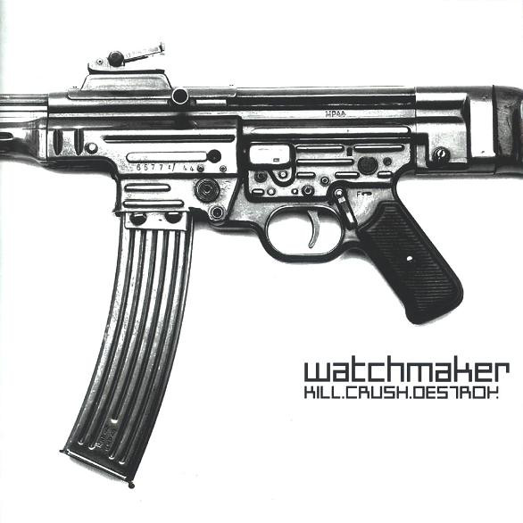Watchmaker - Kill.Crush.Destroy. - 2001