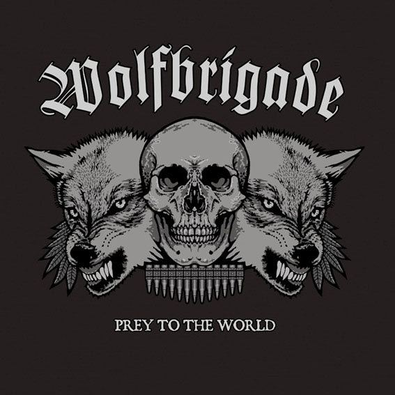 Wolfbrigade - Prey To The World - 2007