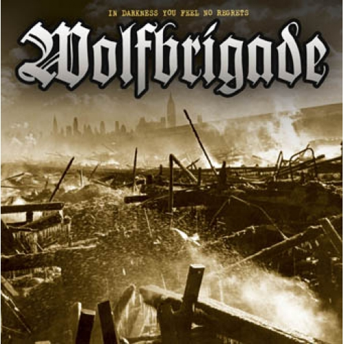 Wolfbrigade - In Darkness You Feel No Regrets 2003