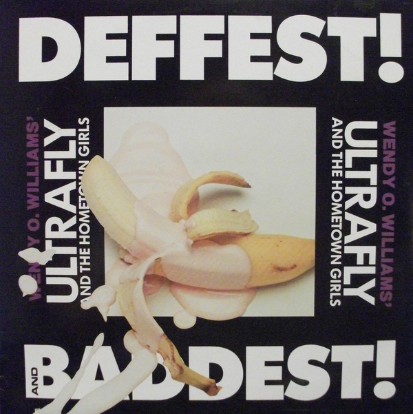 Wendy O. Williams' Ultrafly And The Hometown Girls - Deffest! And Baddest! - 1988