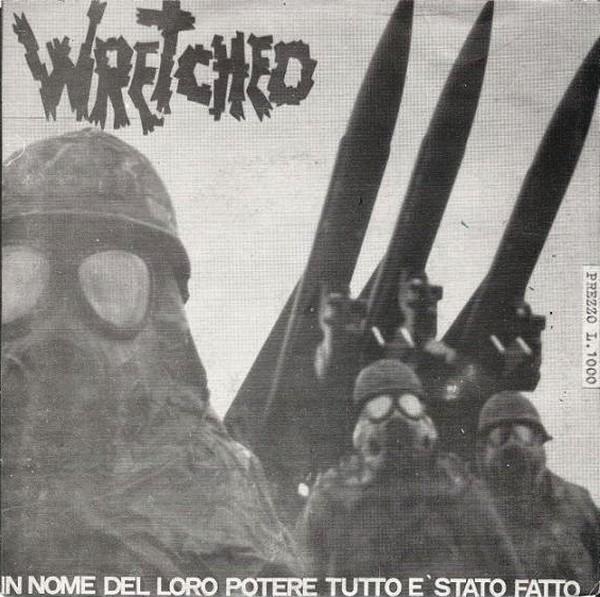 Wretched - In Nome Del Loro Potere Tutto E' Stato Fatto... 7'' 1982/1996