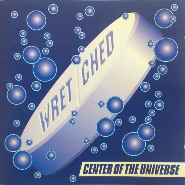 Wretched - Center Of The Universe - 1995