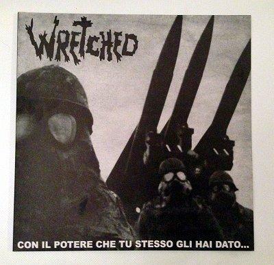 Wretched - Con Il Potere Che Tu Stesso Gli Hai Dato... ...Ti Obbligano Ad Obbedire 1982/1984