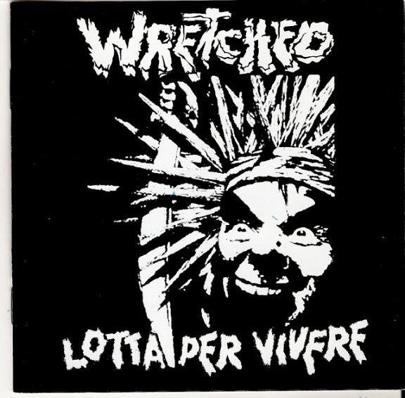 Wretched - Lotta Per Vivere-Discografia 1982/1989