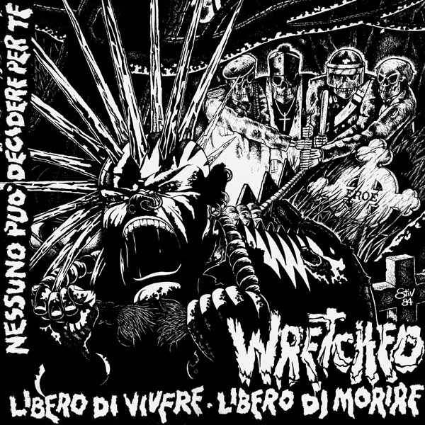 Wretched - Libero Di Vivere / Libero Di Morire - 1984