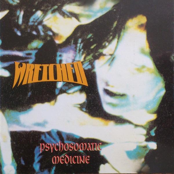 Wretched - Psychosomatic Medicine - 1994