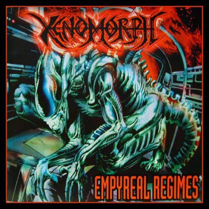 Xenomorph - Empyreal Regimes - 1995