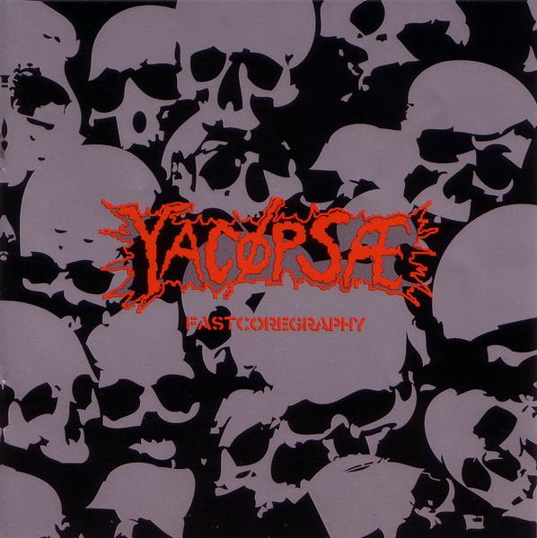 Yacøpsæ - Fastcoregraphy 2007