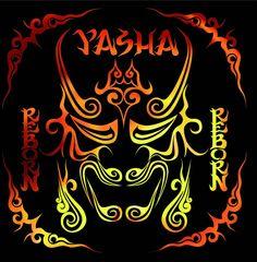 Yasha - Reborn 2008