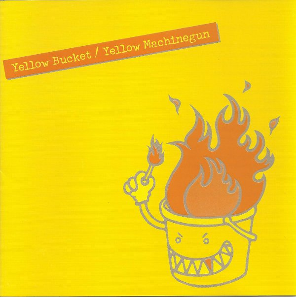 Yellow Machinegun - Yellow Bucket 2002