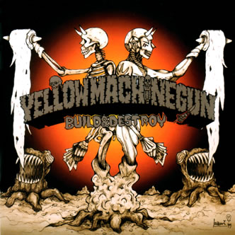 Yellow Machinegun - Build & Destroy 1999
