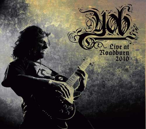 Yob - Live At Roadburn 2010 - 2012