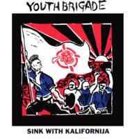 Youth Brigade - Sink With Kalifornija - 1991