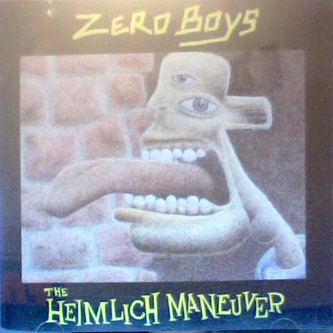 Zero Boys - The Heimlich Maneuver - 1993